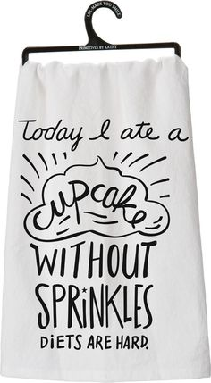LOL Towel- Today I Ate A Cupcake Without Sprinkles Diets Are Hard