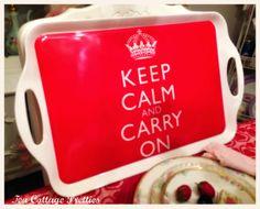 Tea Cottage Pretties: Keep Calm And Carry On tea Tray