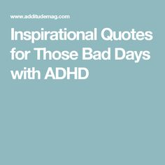 Inspirational Quotes for Those Bad Days with ADHD