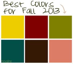 Best Colors for Fall 2013 - Mustard yellow, maroon, olive green, teal, chocolate brown and dusty pink