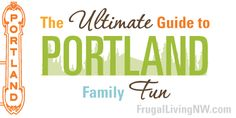 The Ultimate Guide to Portland