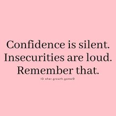Confidence is silent- Insecurity is loud. Are you loud or silent? Now Quotes, True Quotes, Words Quotes, Great Quotes, Quotes To Live By, New Start Quotes, Starting Over Quotes, Motivational Quotes For Women, Smile Quotes