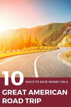 10 Ways to Save Money on a Great American Road Trip