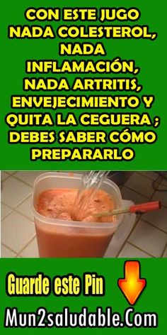 CON ESTE JUGO NADA COLESTEROL, NADA INFLAMACIÓN, NADA ARTRITIS, ENVEJECIMIENTO Y QUITA LA CEGUERA ; DEBES SABER CÓMO PREPARARLO. #Salud #Jugos #Remedio #Colesterol Health And Wellness, Health And Beauty, Health Fitness, Healthy Juices, Healthy Drinks, Clara Berry, Sumo Natural, Healthy Life, Healthy Living