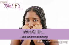 What IF - I Said What I Was Thinking - An incredibly accurate and heartbreaking post about infertility thinking #NIAW