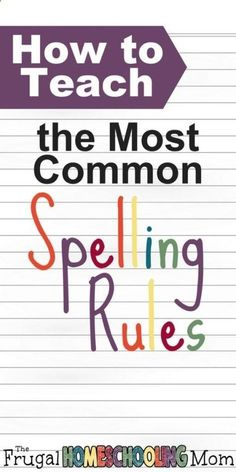 How to Teach Your Child to Read - How to Teach Your Homeschooled Child the Most Common Spelling Rules Learning how to spell is difficult for every kid. There are so many confusing rules that it can be hard to keep them straight, and homeschooling a child that struggles with spelling is hard! These … For more free and frugal homeschooling advice, resources (including free printables and curriculum deals!) visit The Frugal Homeschooling Mom blog at tfhsm.com! www.tfhsm.com/... Give Yo...