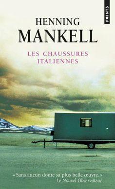 Les chaussures italiennes  Quand Mankell n'écrit pas de polar, c'est mieux encore !