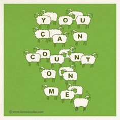 """""""You can count on me"""" by Lim Heng Swee aka ilovedoodle Cute Goats, Love Doodles, Knitting Humor, Counting Sheep, Lost In Translation, Christian Inspiration, Puns, Graphic Illustration, Typography"""