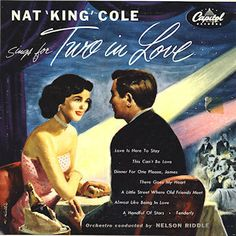 """Nat """"King"""" Cole Sings For Two in Love (1953)"""