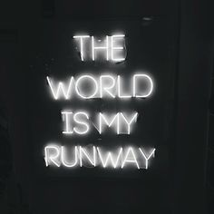 ~The world is my runway~