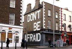 Don't be afraid by Maser - via Happy Graffiti