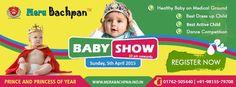 Grand Baby Show Sunday at 10:00 Mera Bachpan School, 140603 SCO 20-21, (NEAR HOTEL DOLPHIN) ZIRAKPUR-KALKA HIGHWAY Register Now