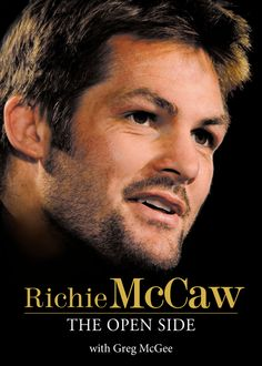 "Read ""Richie McCaw The Open Side"" by Greg McGee available from Rakuten Kobo. A player like Richie McCaw comes along once in a lifetime… The Open Side will define that player. Great Books, New Books, Jerome Kaino, Bryce Courtenay, James Kerr, Richie Mccaw, Dan Carter, True Story Books, Robert Ludlum"