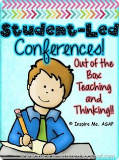 Think Outside the Box: Student Led Conferences - Inspire Me ASAP