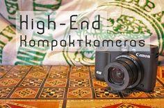 High-End Komapktkameras: Die beste Kombination aus Bildqualität, Funktionalität und Gewicht. Wir haben für euch die besten getestet