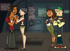 OK, to anyone who hasn't seen Total Drama Island/Action/World Tour/Revenge of the Island/All-Stars 1. This will make no sense, and 2. Try it out. The show's awesome! To people who HAVE seen Total Drama, I nearly died of laughing.