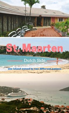 Two islands in one- Dutch and French- St. Maarten & St. Martin.