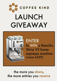 Pin to win! In celebration of the CoffeeKind.com launch, we are giving away the highly valued Rancilio Silvia V3 home espresso machine to our fans! The giveaway lasts through the end of Monday, December 9, 2013.