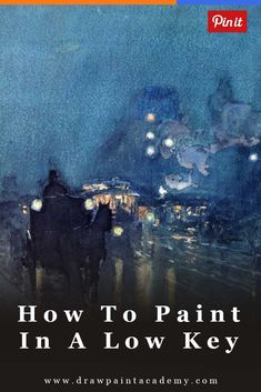 How To Create Dramatic Paintings In A Low Key via @drawpaintacadem