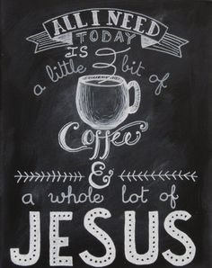 Coffee and Jesus - painting on an 11 x 14 canvas - made to order. In our future house- next to the coffee bar. Gods Love, My Love, Jesus Painting, E Mc2, I Love Coffee, Happy Coffee, Chalkboard Art, Kitchen Chalkboard, God Is Good