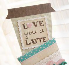Love you a Latte Valentine #cricut