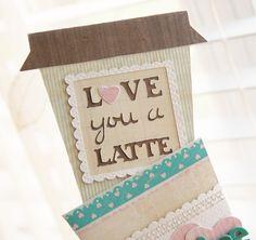 Love you a Latte Valentine. I'm an idiot! I should have done this for hubby...I mean, our first date was Starbucks! Maybe next year!