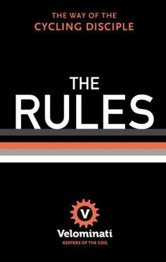 The Rules by The Velominati. The way of the cycling disciple.great rules to live by on and off the bike. I love Rule ; National Book Day, Love Rules, Cycling Holiday, Design Poster, Cool Gear, Road Cycling, Cycling Rules, Fight Club, No Way