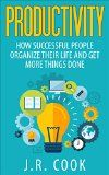 Productivity: How Successful People Organize Their Life and Get More Things Done (Productivity and Success) - http://www.tradingmates.com/productivity/must-read-productivity/productivity-how-successful-people-organize-their-life-and-get-more-things-done-productivity-and-success/