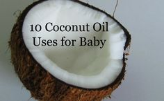 10 Coconut Oil Uses for Baby