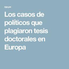 Los casos de políticos que plagiaron tesis doctorales en Europa