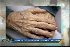 Una anciana de unos 101 años en San Juan de la Maguana es abusada sexualmente y golpeada