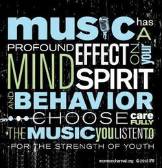 On Music from For the Strength of Youth.  #LDS #Mormons