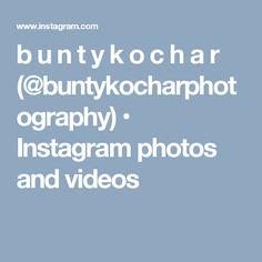 b u n t y   k o c h a r (@buntykocharphotography) • Instagram photos and videos