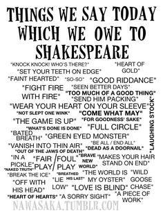 Some of the expressions invented by Shakespeare, now incorporated into our daily language. Makes us think he must have been some kind of a cult writer back in the day.