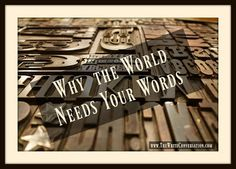 The Write Conversation : Why The World Needs Your Words