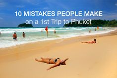 10 Mistakes People Make on a 1st Trip to Phuket :https://www.phuket101.net/first-time-mistakes-phuket/
