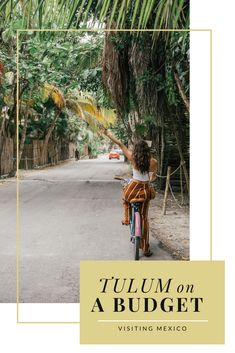 Everything you need to know about exploring Tulum on a budget! (Tulum, Mexico)