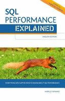SQL performance explained : everything developers need to know about SQL performance / Markus Winand.Edición:English ed.Editorial:Vienna, Austria : [el autor], cop. 2012.