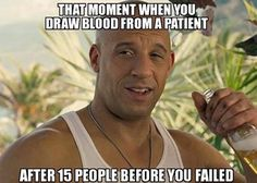 101 Funny Nursing Memes - 'That moment when you draw blood from a patient after 15 people before you failed. Lab Humor, Work Humor, Work Memes, Memes Humor, Work Funnies, Tech Humor, Humor Humour, Jokes, Humor Quotes