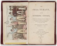 The fell tyrant, or, The suffering convict : showing the horrid and dreadful suffering of the convicts of Norfolk Island and Moreton Bay, our two penal settlements in New South Wales : with the life of the author,  William Ross