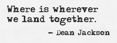 Where is wherever we land together.
