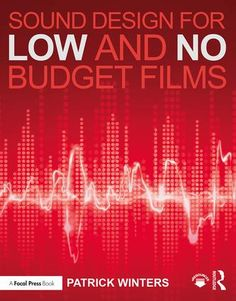 Sound Design for Low & No Budget Films By Patrick Winters