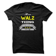 [Hot tshirt name printing] Its a WALZ thing.  Coupon Best  Its a WALZ thing You wouldnt understand.  Tshirt Guys Lady Hodie  SHARE and Get Discount Today Order now before we SELL OUT  Camping a vest thing you wouldnt understand tshirt hoodie hoodies year name birthday a walz its a