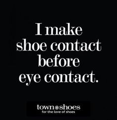 15 trendy sneakers quotes words shoes Source by juliaturrog quotes Quotes To Live By, Me Quotes, Funny Quotes, Quotes On Shoes, Quotes About Shoes, Qoutes, Mommy Quotes, Style Quotes, People Quotes