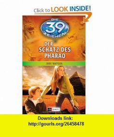 Die 39 Zeichen Band 04. Der Schatz des Pharao (9783570170229) Jude Watson , ISBN-10: 3570170225  , ISBN-13: 978-3570170229 ,  , tutorials , pdf , ebook , torrent , downloads , rapidshare , filesonic , hotfile , megaupload , fileserve
