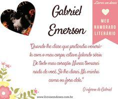Meu namorado literário é Gabriel Emerson!!! E o seu? #meunamoradoliterario #livrosemdoses #diadosnamorado