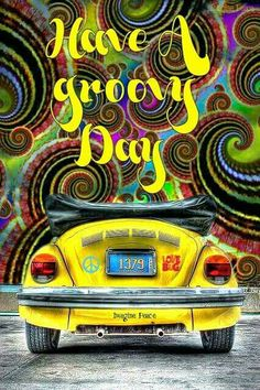 Have a groovy day