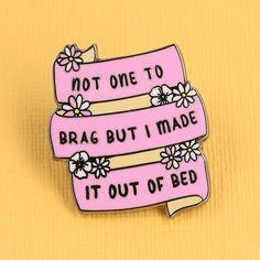 Made it Out of Bed Enamel Pin – punkypins Pins Diy, Bag Pins, Jacket Pins, Pins And Needles, Cool Pins, Metal Pins, Pin And Patches, Funny Pins, Pin Badges