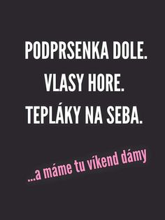 Podprsenka dole Girl Memes, Sad Quotes, Cute Wallpapers, Motto, Picture Quotes, Haha, Poems, Funny, Life