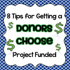 A helpful article for using Donors Choose! The Open Door Classroom: 8 Tips for Getting a Donors Choose Project Funded